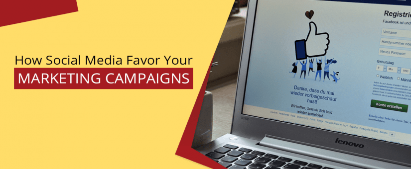 How Social Media Favor Your Marketing Campaigns