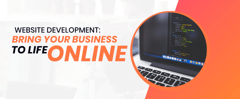 Web Development Bring Your Business To Life Online